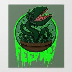 FEED ME! Canvas Print