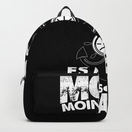 It means Moin Moin is already drooling Backpack