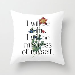 I will be mistress of myself. Jane Austen Collection Throw Pillow