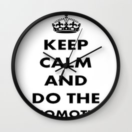 Keep Calm and Do The Locomotion Wall Clock
