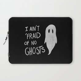Ain't Afraid of No Ghosts Laptop Sleeve