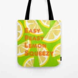 Easy Peasy Lemon Squeezy Tote Bag