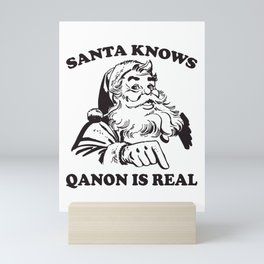 Santa Knows Qanon Is Real Political Christmas Mini Art Print
