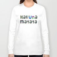 hakuna Long Sleeve T-shirts featuring Hakuna Matata by angelasoto