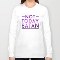 rupaul Long Sleeve T-shirts featuring NOT TODAY SATAN by GLAMAZON