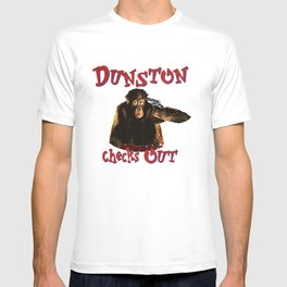 Dunston Checks OUt T-shirt