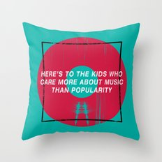 Here's To The Kids Who Care More About Music Than Popularity Throw Pillow