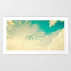Light Tommorrow With Today Art Print