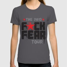 F★CK FEAR (the 2013 tour) Womens Fitted Tee LARGE Asphalt