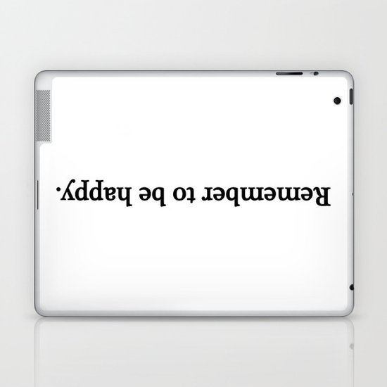 Remember to be happy. Laptop & iPad Skin