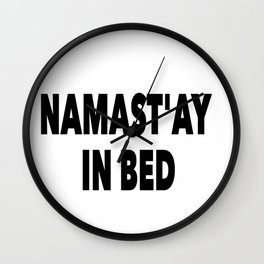 Nama'stay In Bed Wall Clock