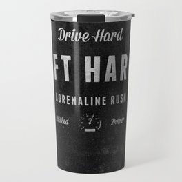 Drive Hard Drift Harder Travel Mug