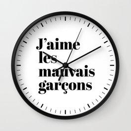 J'AIME LES MAUVAIS GARÇONS I LIKE BAD BOYS Wall Clock