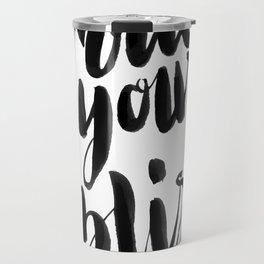 Follow Your Bliss - White Travel Mug
