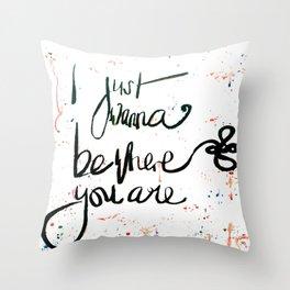 I Wanna Be  Throw Pillow