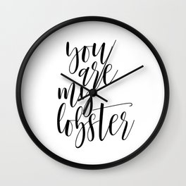 PRINTABLE WALL ART, You Are My Lobster, Love Sign, Gift For Her,Quote Wall Clock
