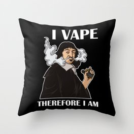 I Vape Therefore I Am | Vaping Rene Descartes Throw Pillow