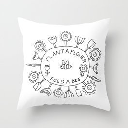 Plant A Flower - Feed A Bee Throw Pillow