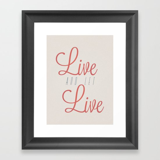 Live And Let Live Framed Art Print