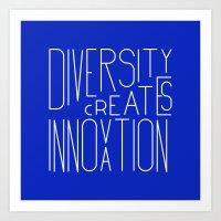 Diversity creates innovation Art Print