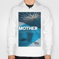 mother Hoodies featuring Mother by Steiner Graphics