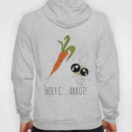 HOLY C...ARROT! Hoody