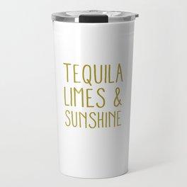 Tequila Limes & Sunshine Funny Cinco De Mayo Holiday Pun Cool Gift Travel Mug