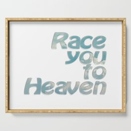 Race you to Heaven Serving Tray