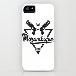 Mozambique Here! iPhone Case