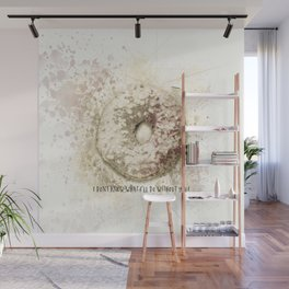 I Donut Know What I'll Do Without You Wall Mural