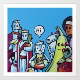 "Everyone Says ""Hi"" Art Print"