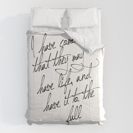I have come that they may have life - John 10:10 - Bible Verse Art Print Comforters
