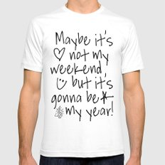 Maybe It's Not My Weekend But It's Gonna Be My Year All Time Low Lyrics White SMALL Mens Fitted Tee