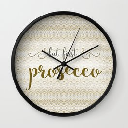 But First... Prosecco Wall Clock