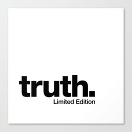 truth. {Limited Edition} Canvas Print