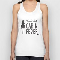 cabin Tank Tops featuring CABIN FEVER by cabin supply co