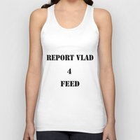 dota Tank Tops featuring Report Vlad 4 Feed by Epitome of Mediocrity