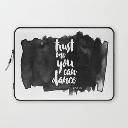 Trust Me You Can Dance Laptop Sleeve