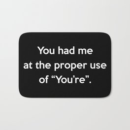 Proper Use Of You're Funny Quote Bath Mat