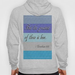 1 Corinthians 13 The Greatest of These Hoody