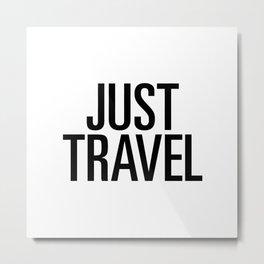 Just travel Metal Print