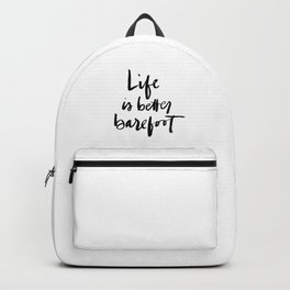 Life is better barefoot Backpack