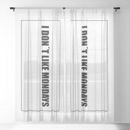 I don't like mondays Sheer Curtain