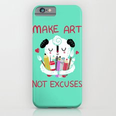 Make Art Not Excuses Slim Case iPhone 6s