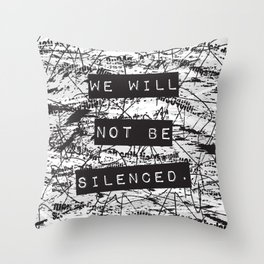 We will not be silenced Throw Pillow