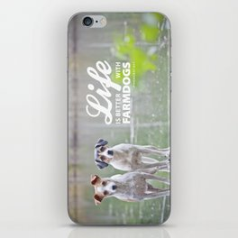 Life is better with farmdogs iPhone Skin