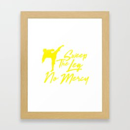 Sweep the leg no mercy karate martial arts t shirt Framed Art Print