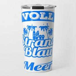 "A Nice Summer German Tee For Surfers Saying ""Voll Wie Der Strand Blau Wie Das Meer"" T-shirt Design Travel Mug"