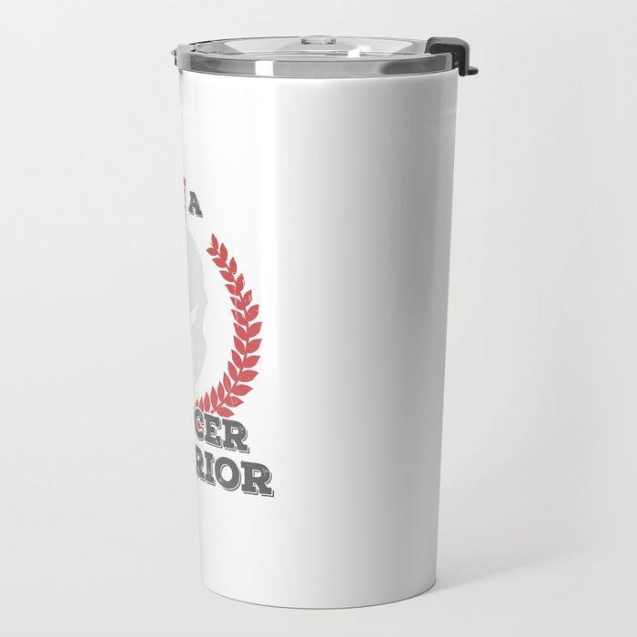 I'm a Cancer Warrior Cancer Awareness Gift Gift Travel Mug