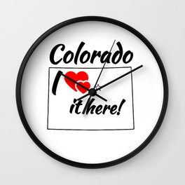 Colorado i love it here! Wall Clock